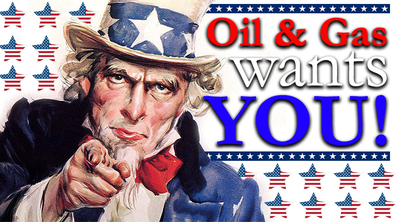 Oil and Gas Wants You