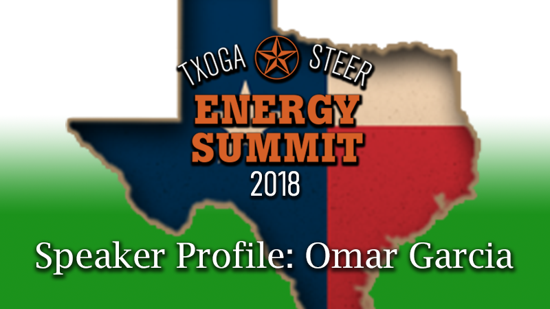 STEER Energy Summit 2018 Featured Omar Garcia South Texas Energy & Economic Roundtable